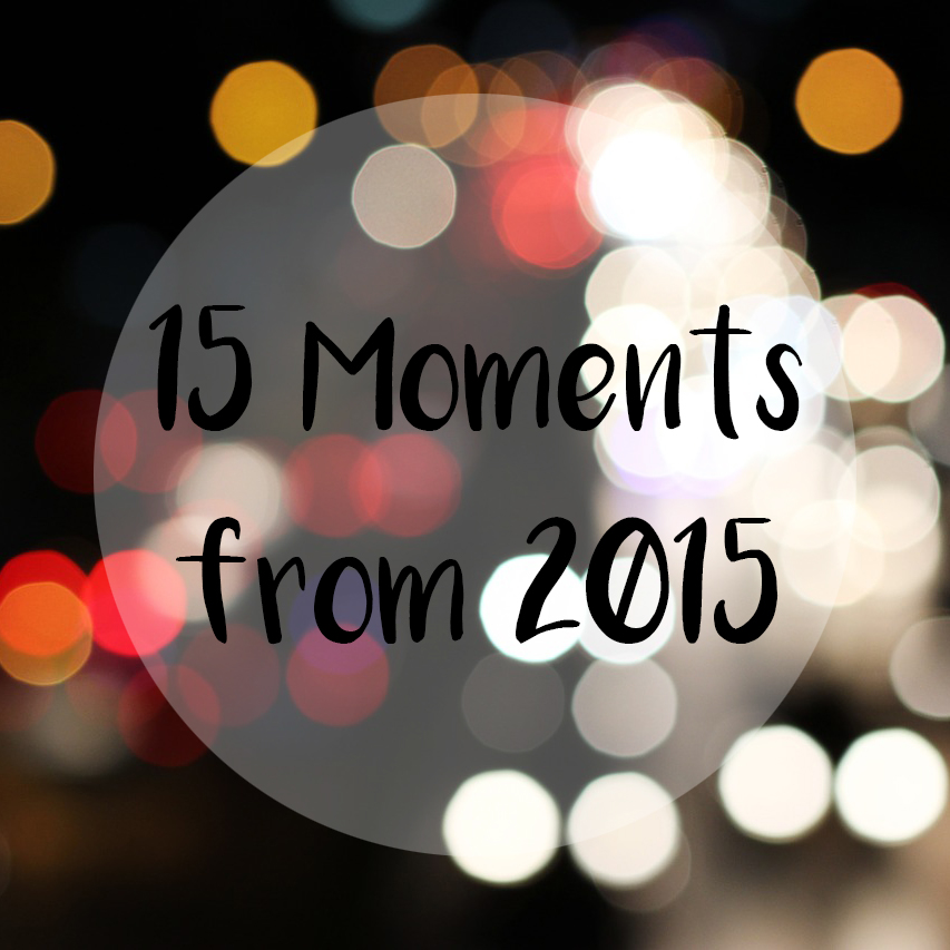 15 Moments from 2015