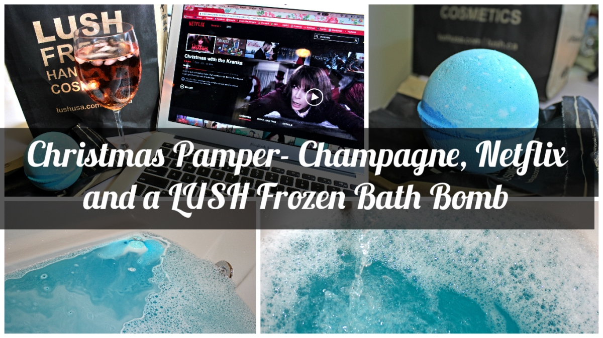 Christmas Pamper- Champagne, Netflix and a LUSH Frozen Bath Bomb